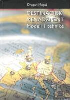 Destinacijski menadžment : modeli i tehnike